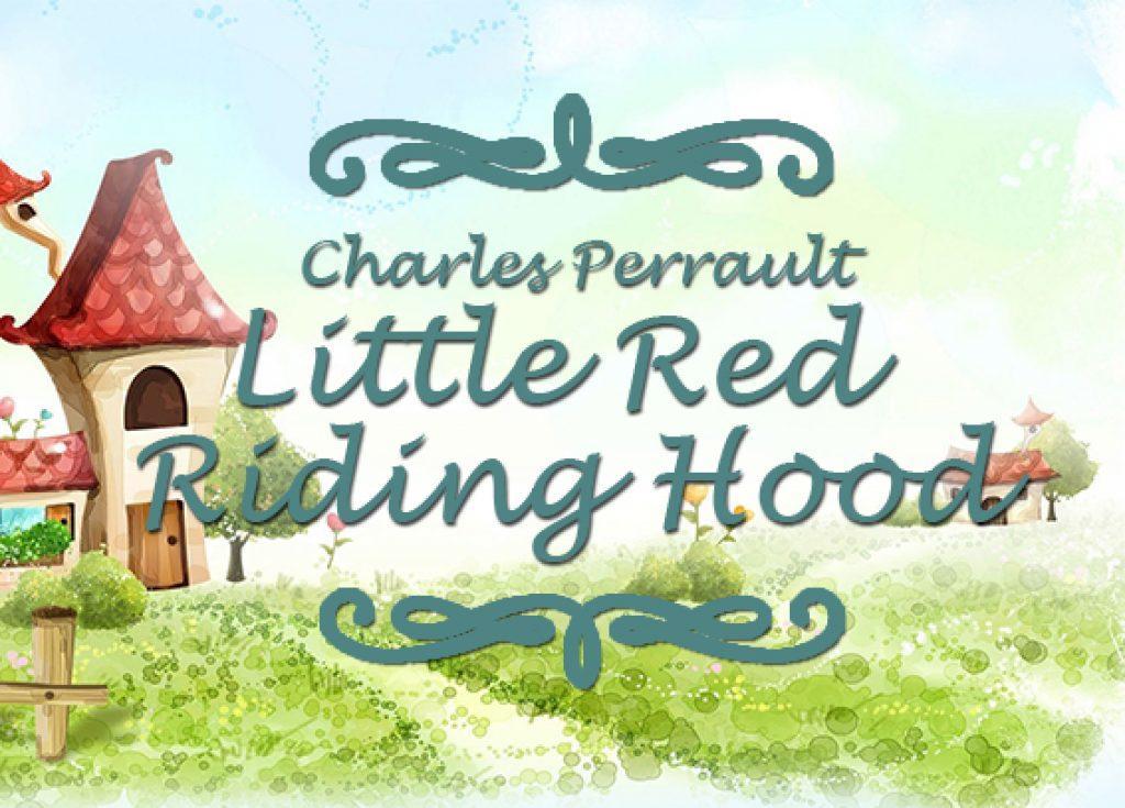 "Фото сказки для детей Шарля Перро ""Красная Шапочка"" на английском языке - Charles Perrault ""Little Red Riding Hood"""